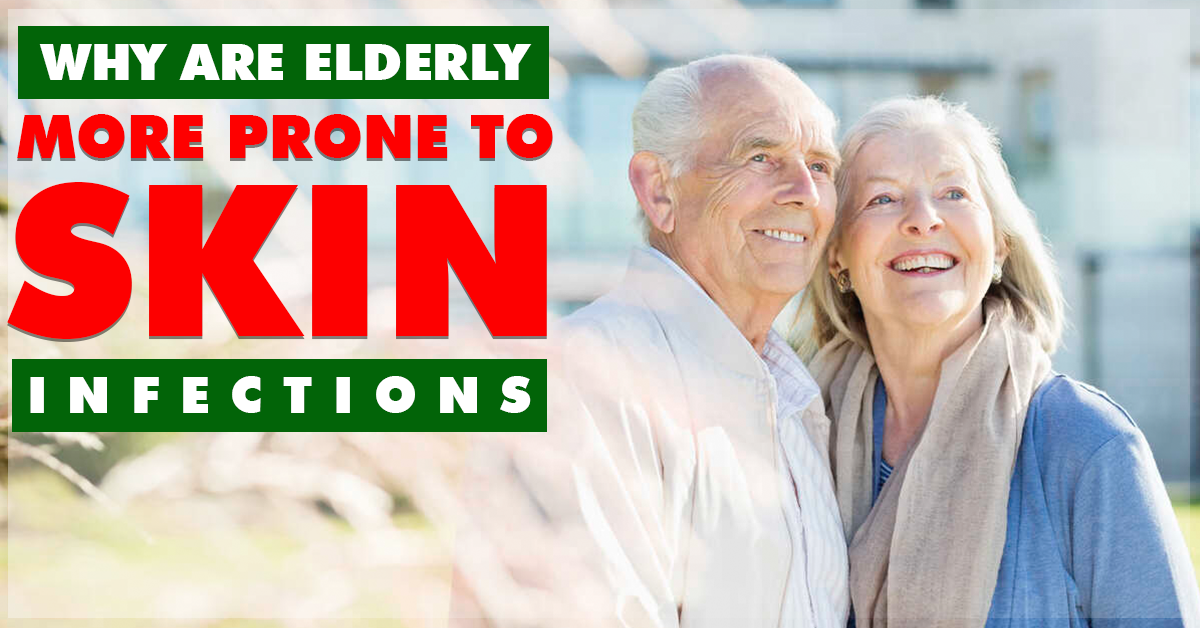 why are elderly people more prone to skin infections